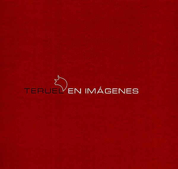 Teruel en Imágenes. / Teruel Images.